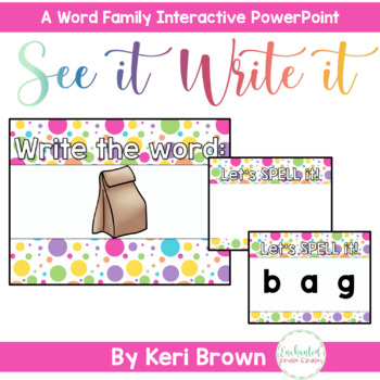 See it. Write it. A - Word Family Interactive PowerPoint