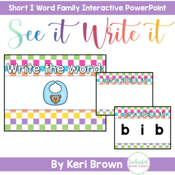 See it. Write it. I - Word Family Interactive PowerPoint