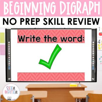 Word Work: Beginning Digraphs Interactive Powerpoint See it. Write it.