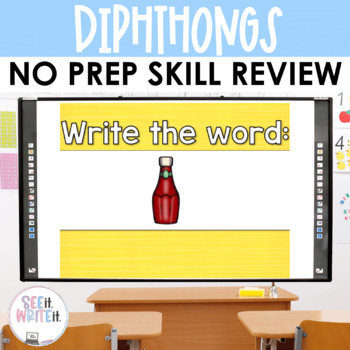 See it. Write it. - Diphthongs Interactive PowerPoint