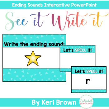 See it. Write it. - Ending Sounds Interactive PowerPoint