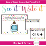 See it. Write it. - Long U Interactive PowerPoint