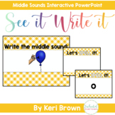 See it. Write it. - Middle Sounds Interactive PowerPoint