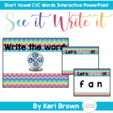 Short Vowel Word Work Interactive Powerpoint: See it. Write it.