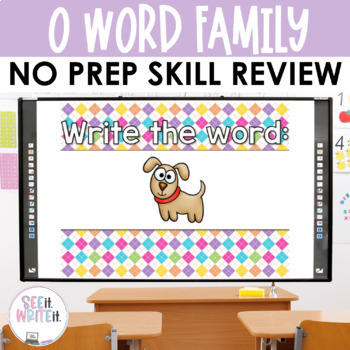 See it. Write it. O - Word Family Interactive PowerPoint