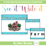 See it. Write it. - R-Controlled Words Interactive PowerPoint