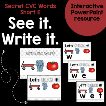 See it. Write it. - Secret CVC Short E Interactive PowerPoint