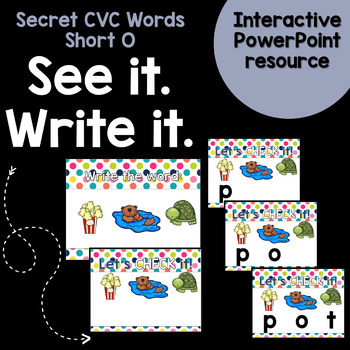 Short O CVC Word Work Interactive Powerpoint: Secret See it. Write it.
