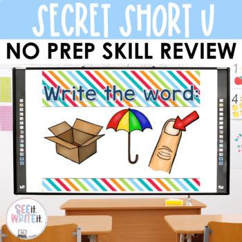 Short U CVC Word Work Interactive Powerpoint: Secret See it. Write it.