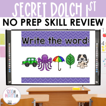 See it. Write it. - Secret Dolch First Words Interactive PowerPoint