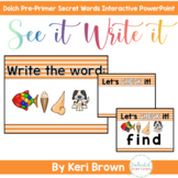 See it. Write it. - Secret Dolch Pre-Primer Words Interact