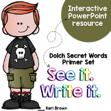 See it. Write it. - Secret Dolch Primer Words Interactive