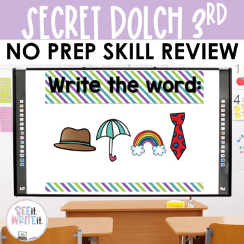 See it. Write it. - Secret Dolch Third List Interactive PowerPoint