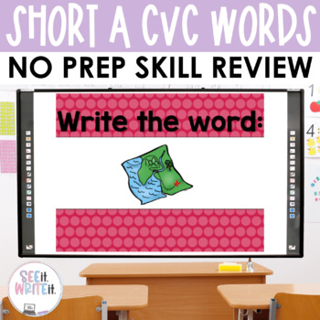 Short A Word Work Interactive PowerPoint - See it Write it