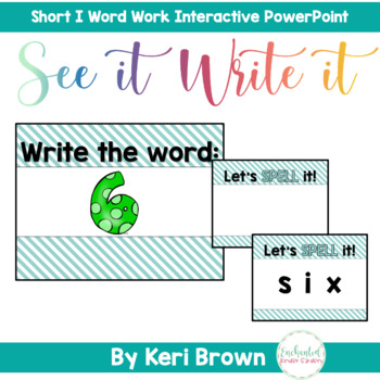 Short I Word Work Interactive PowerPoint: See it Write it