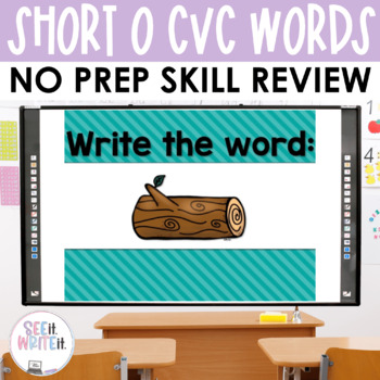 See it. Write it. - Short O Interactive PowerPoint