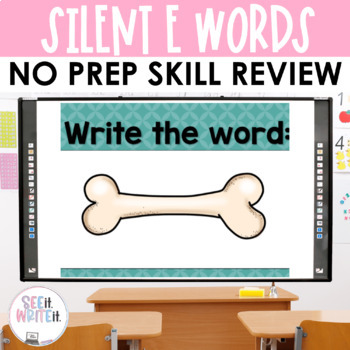 See it. Write it. - Silent E Interactive PowerPoint