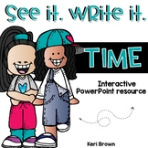 See it. Write it. - Time Interactive PowerPoint