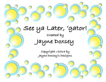 See ya later, Gator!