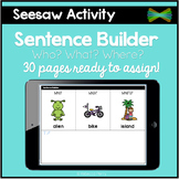 Seesaw Activity - Sentence Builder - Digital Resource - 30 pages ready to use!