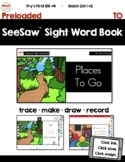 SeeSaw™ Sight Word Book #5 TO Distance Learning