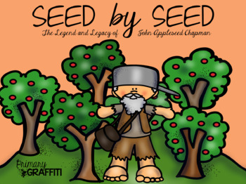 Seed By Seed: The Legend and Legacy of Johnny Appleseed {Book Companion}