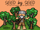 Seed By Seed: The Legend and Legacy of Johnny Appleseed {B