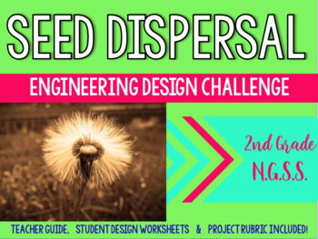 Seed Dispersal Engineering Design Challenge- NGSS-(2-LS2-2)