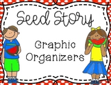 Seed Story Graphic Organizers