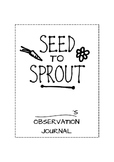 Seed to Sprout Flower Observation Journal