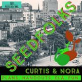 Seedfolks Curtis + Nora Unit. (Ch. 9+10) Teach ELA! ENL Fr