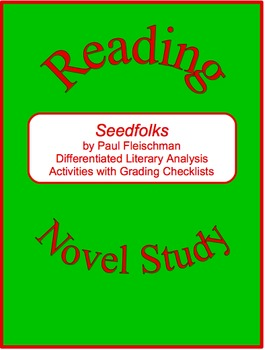 Seedfolks--Differentiated Literary Analysis Activities with Grading Checklists