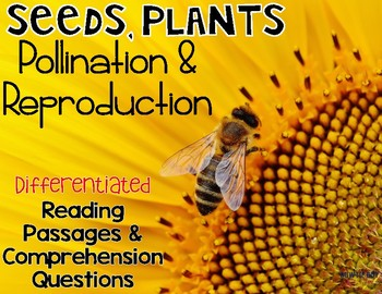 Seeds, Plants, Pollination, & Reproduction Differentiated NF Reading Passages