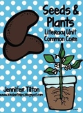 Seeds and Plants Literacy Unit-Common Core