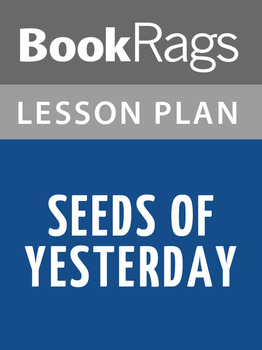 Seeds of Yesterday Lesson Plans