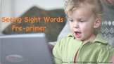 Seeing Sight Words - Preprimer (Automatic Version)