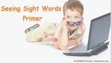 Seeing Sight Words - Primer