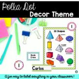 Classroom Decor - Polka Dot Bundle (Labels, Name Tags, Posters, etc.)