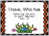Seeing Stars Sight Words I Have, Who Has Set 3