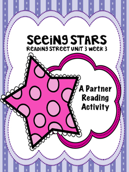 Seeing Stars  Reading Street 3rd grade Unit 3 Partner Read centers group work