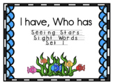 Seeing Stars Sight Words I Have, Who Has Set 1