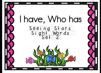 Seeing Stars Sight Words I Have, Who Has Set 2