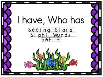 Seeing Stars Sight Words I Have, Who Has Set 4