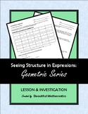Seeing Structure in Expressions:  Geometric Series