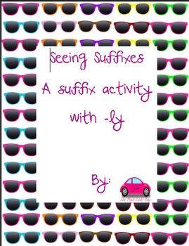 Seeing Suffixes suffix ly activity