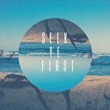 Bible Song: Seek Ye First