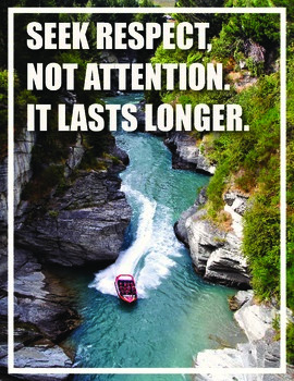Seek respect, not attention. It lasts longer (Inspirational Classroom Poster)