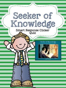 Seeker of Knowledge Smart Response Clicker Quiz