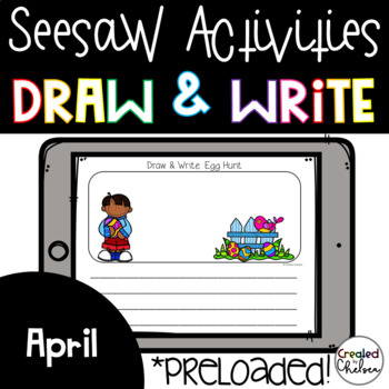 Seesaw Activities: April Draw and Write