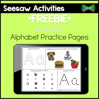 Seesaw Activities - *FREEBIE* - Alphabet Practice Pages